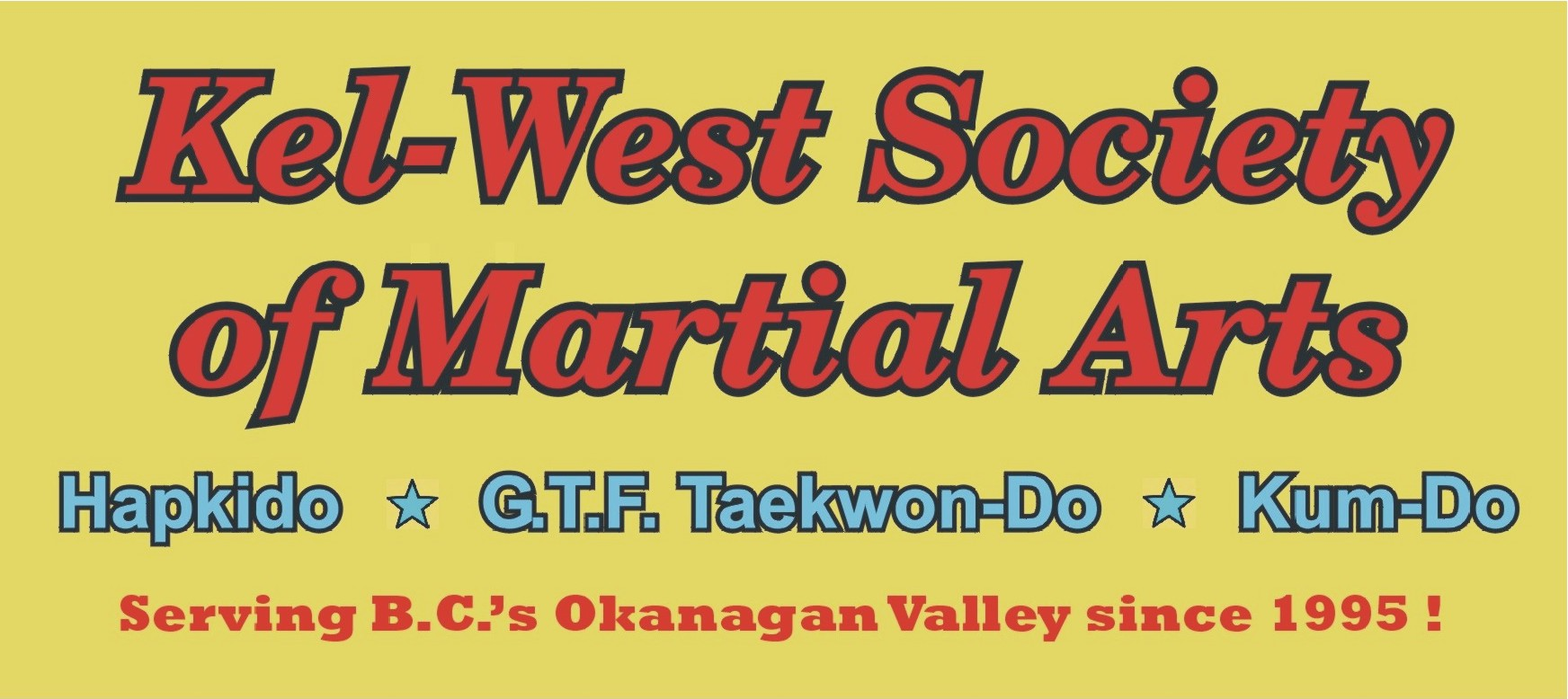 Welcome to the 2018 KEL-WEST SOCIETY OF MARTIAL ARTS web-site, West Kelowna, British Columbia, Canada!